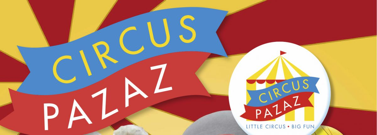 WELCOME TO THE CIRCUS PAZAZ WEBSITE & BLOG